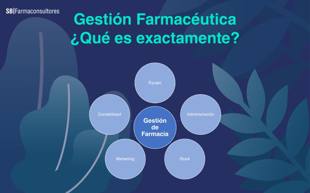 Gestión de farmacia ¿qué es exactamente?